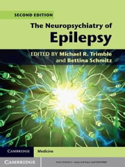 The Neuropsychiatry of Epilepsy ebook by Michael R. Trimble,Bettina Schmitz