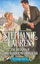 The Designs of Lord Randolph Cavanaugh ebook by Stephanie Laurens