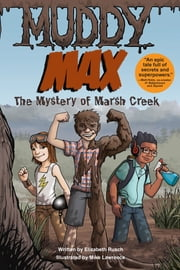 Muddy Max - The Mystery of Marsh Creek ebook by Elizabeth Rusch