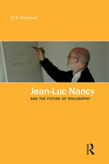 Jean-Luc Nancy and the Future of Philosophy ebook by B.C. Hutchens