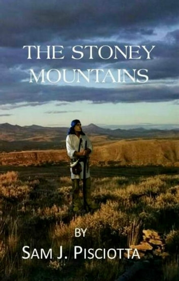 The Stoney Mountains ebook by Sam J. Pisciotta