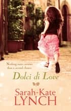Dolci Di Love ebook by Sarah-Kate Lynch