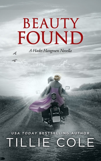 Beauty Found: A Novella (Hades Hangmen 6.5) eBook by Tillie Cole