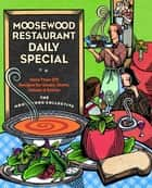 Moosewood Restaurant Daily Special - More Than 275 Recipes for Soups, Stews, Salads & Extras ebook by Moosewood Collective