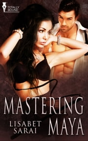 Mastering Maya ebook by Lisabet Sarai