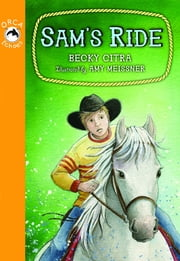 Sam's Ride ebook by Becky Citra,Amy Meissner