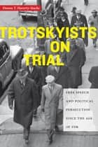 Trotskyists on Trial ebook by Donna T. Haverty-Stacke