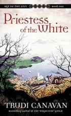 Priestess of the White ebook by Trudi Canavan