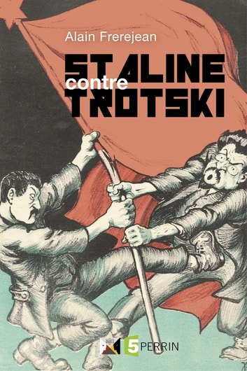 Staline contre Trotski ebook by Alain FREREJEAN