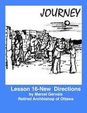 Journrey: Lesson 16 -New Directions ebook by Marcel Gervais