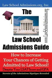 The Law School Admissions Guide ebook by Law School Admissions.org Inc.
