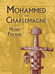 Mohammed and Charlemagne ebook by Henri Pirenne