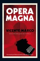 Opera Magna eBook by Vicente Marco