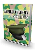 Affiliate Army Secrets ebook by Anonymous