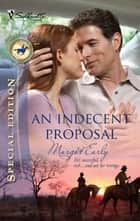 An Indecent Proposal (Mills & Boon Silhouette) ebook by Margot Early