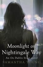 Moonlight on Nightingale Way ebook by Samantha Young