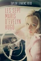 Les sept maris d'Evelyn Hugo ebook by Taylor Jenkins Reid, Nathalie Guillaume