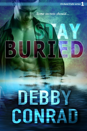 Stay Buried - Orchard Falls, #1 ebook by DEBBY CONRAD