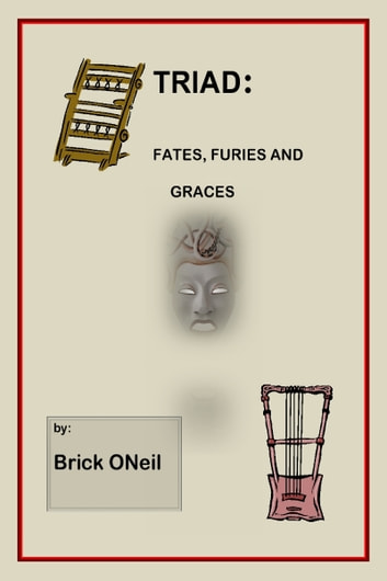 Triad: Fates, Furies and Graces ebook by Brick ONeil