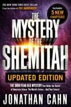 The Mystery of the Shemitah Updated Edition - The 3,000-Year-Old Mystery That Holds the Secret of America's Future, the World's Future...and Your Future! ebook by Jonathan Cahn