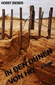 In den Dünen von Ho: Krimi ebook by Horst Bieber