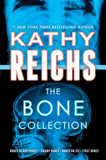 The Bone Collection ebook by Kathy Reichs