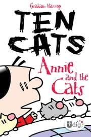Ten Cats: Annie and the Cats ebook by Graham Harrop