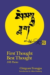 First Thought Best Thought - 108 Poems ebook by Chogyam Trungpa