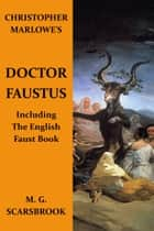 Christopher Marlowe's Doctor Faustus ebook by Christopher Marlowe,M. G. Scarsbrook