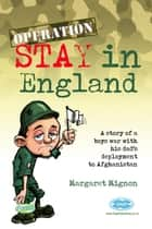 Operation Stay in England eBook by Margaret Mignon