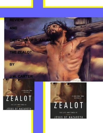Review Praise and Criticism of the Zealot ebook by j.w. carter