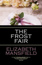 The Frost Fair ebook by Elizabeth Mansfield