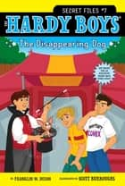 The Disappearing Dog ebook by Franklin W. Dixon,Scott Burroughs