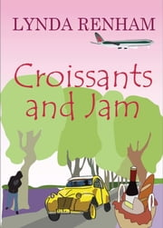 Croissants and Jam (Comedy Romance) ebook by Lynda Renham