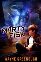 Marty Fisk ebook by Wayne Greenough