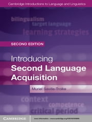 Introducing Second Language Acquisition ebook by Professor Muriel Saville-Troike