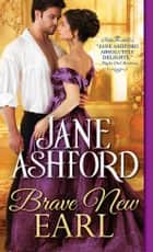 Brave New Earl ebook by Jane Ashford