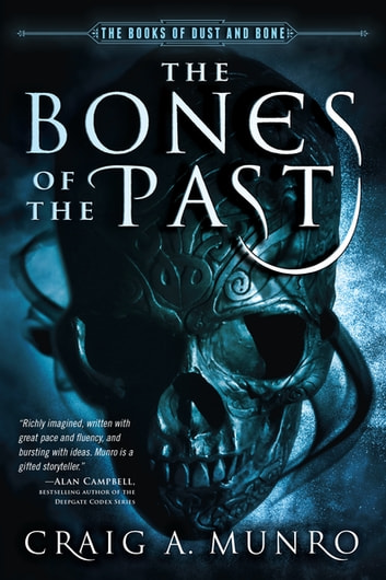 The Bones of the Past ebook by Craig A. Munro