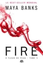 Fire ebook by Laurence Boischot,Maya Banks
