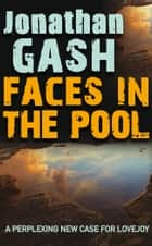 Faces in the Pool ebook by Jonathan Gash