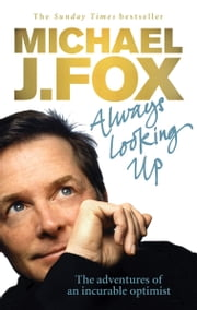 Always Looking Up ebook by Michael J. Fox