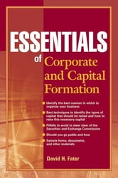 Essentials of Corporate and Capital Formation ebook by David H. Fater