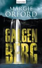 Galgenberg - Thriller ebook by Margie Orford, Christoph Göhler
