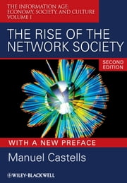 The Rise of the Network Society - The Information Age: Economy, Society, and Culture Volume I ebook by Manuel Castells