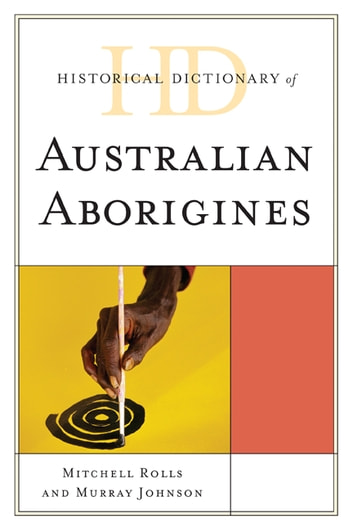 Historical Dictionary of Australian Aborigines ekitaplar by Mitchell Rolls,Murray Johnson