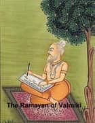 The Ramayan of Valmiki ebook by anonymous