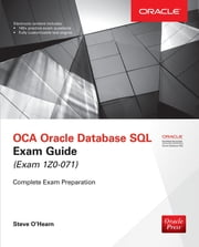 OCA Oracle Database SQL Exam Guide (Exam 1Z0-071) ebook by Steve O'Hearn