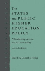 The States and Public Higher Education Policy - Affordability, Access, and Accountability ebook by Donald E. Heller