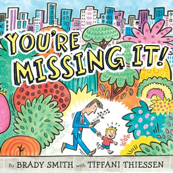 You're Missing It! ebook by Brady Smith,Tiffani Thiessen
