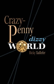 Crazy-Penny - Dizzy World ebook by Ricky Taillefer